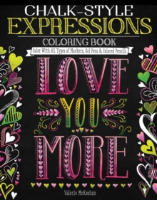 Chalk-Style Expressions Coloring Book : Color with All Types of Markers, Gel Pens & Colored Pencils, Paperback Book