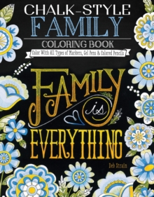 Chalk-Style Family Coloring Book : Color with All Types of Markers, Gel Pens & Colored Pencils, Paperback / softback Book