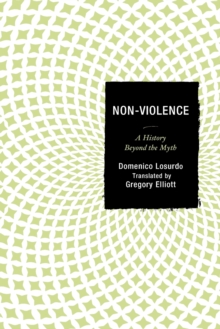 Non-Violence : A History Beyond the Myth, Paperback / softback Book