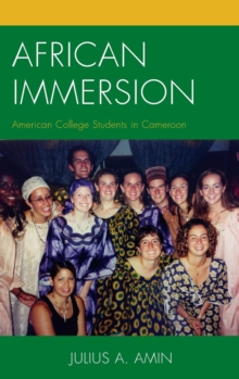 African Immersion : American College Students in Cameroon, Hardback Book
