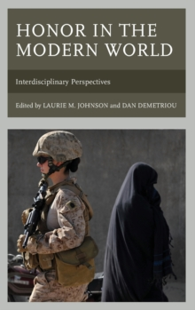 Honor in the Modern World : Interdisciplinary Perspectives, Hardback Book
