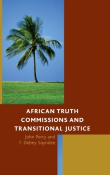 African Truth Commissions and Transitional Justice, Hardback Book