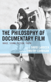 The Philosophy of Documentary Film, Hardback Book