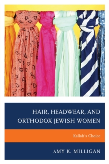 Hair, Headwear, and Orthodox Jewish Women : Kallah's Choice, Paperback / softback Book