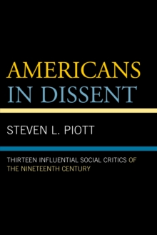 Americans in Dissent : Thirteen Influential Social Critics of the Nineteenth Century, Paperback / softback Book