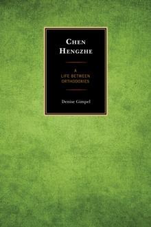 Chen Hengzhe : A Life Between Orthodoxies, Hardback Book