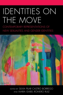 Identities on the Move : Contemporary Representations of New Sexualities and Gender Identities, Paperback / softback Book