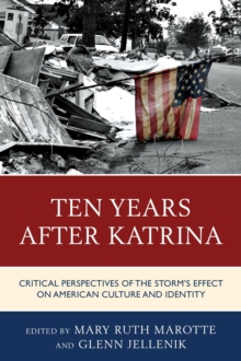 Ten Years after Katrina : Critical Perspectives of the Storm's Effect on American Culture and Identity, Paperback / softback Book