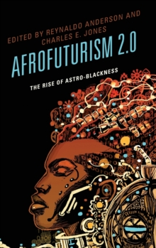 Afrofuturism 2.0 : The Rise of Astro-Blackness, Hardback Book