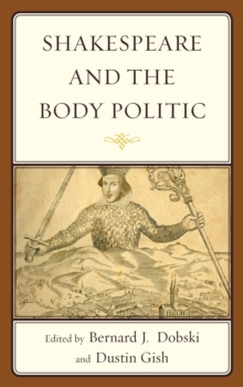 Shakespeare and the Body Politic, Paperback / softback Book