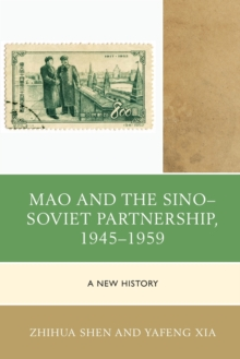 Mao and the Sino-Soviet Partnership, 1945-1959 : A New History, Paperback / softback Book