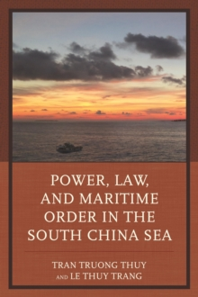 Power, Law, and Maritime Order in the South China Sea, Hardback Book
