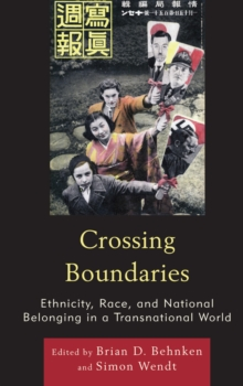 Crossing Boundaries : Ethnicity, Race, and National Belonging in a Transnational World, Paperback / softback Book