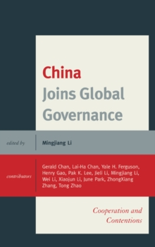 China Joins Global Governance : Cooperation and Contentions, Paperback / softback Book