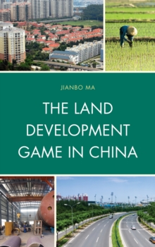 The Land Development Game in China, Paperback / softback Book
