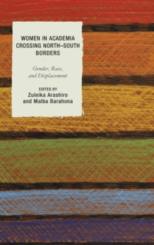 Women in Academia Crossing North-South Borders : Gender, Race, and Displacement, Hardback Book