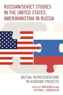 Russian/Soviet Studies in the United States, Amerikanistika in Russia : Mutual Representations in Academic Projects, Hardback Book