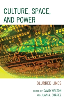 Culture, Space, and Power : Blurred Lines, Hardback Book