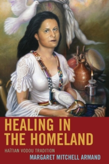 Healing in the Homeland : Haitian Vodou Tradition, Paperback / softback Book