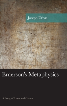 Emerson's Metaphysics : A Song of Laws and Causes, Hardback Book