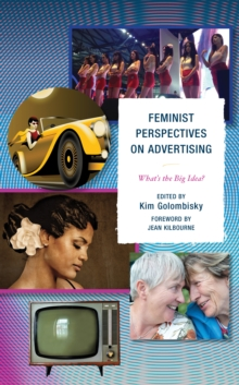Feminist Perspectives on Advertising : What's the Big Idea?, Hardback Book
