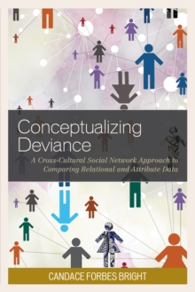 Conceptualizing Deviance : A Cross-Cultural Social Network Approach to Comparing Relational and Attribute Data, Hardback Book