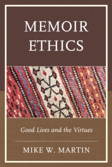 Memoir Ethics : Good Lives and the Virtues, Hardback Book