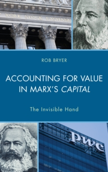 Accounting for Value in Marx's Capital : The Invisible Hand, Hardback Book