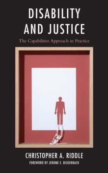 Disability and Justice : The Capabilities Approach in Practice, Paperback / softback Book