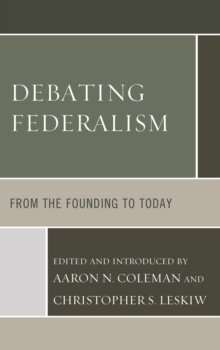 Debating Federalism : From the Founding to Today, Hardback Book
