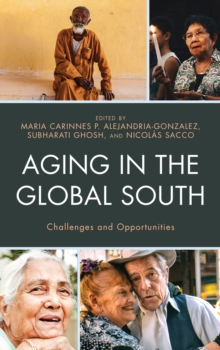 Aging in the Global South : Challenges and Opportunities, Hardback Book