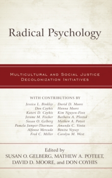 Radical Psychology : Multicultural and Social Justice Decolonization Initiatives, Hardback Book