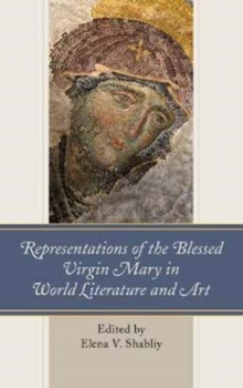 Representations of the Blessed Virgin Mary in World Literature and Art, Hardback Book