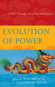 Evolution of Power : China's Struggle, Survival, and Success, Paperback / softback Book