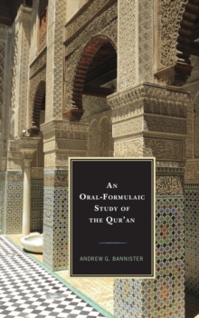 An Oral-Formulaic Study of the Qur'an, Paperback / softback Book