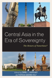 Central Asia in the Era of Sovereignty : The Return of Tamerlane?, Paperback / softback Book