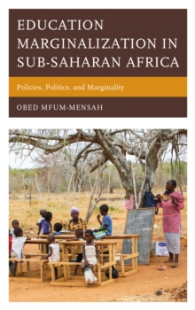 Education Marginalization in Sub-Saharan Africa : Policies, Politics, and Marginality, Hardback Book