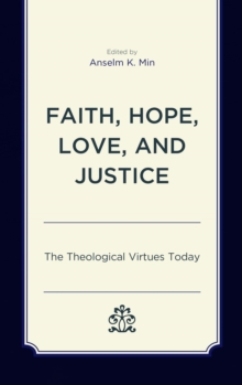 Faith, Hope, Love, and Justice : The Theological Virtues Today, EPUB eBook