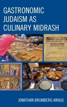 Gastronomic Judaism as Culinary Midrash, Hardback Book