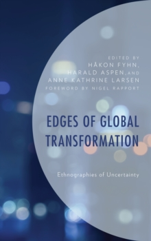 Edges of Global Transformation : Ethnographies of Uncertainty, Hardback Book