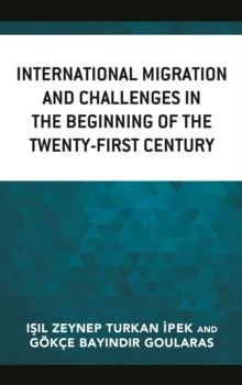 International Migration and Challenges in the Beginning of the Twenty-First Century, Hardback Book