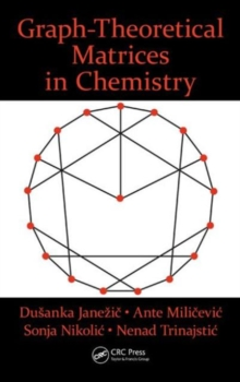 Graph-Theoretical Matrices in Chemistry, Hardback Book