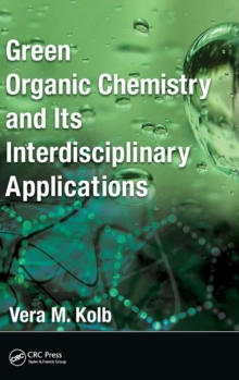 Green Organic Chemistry and its Interdisciplinary Applications, Hardback Book
