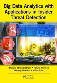 Big Data Analytics with Applications in Insider Threat Detection, Hardback Book