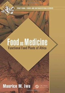 Food as Medicine : Functional Food Plants of Africa, Hardback Book