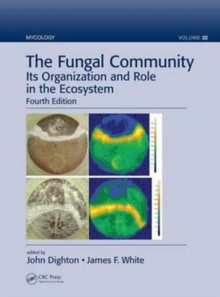 The Fungal Community : Its Organization and Role in the Ecosystem, Fourth Edition, Hardback Book