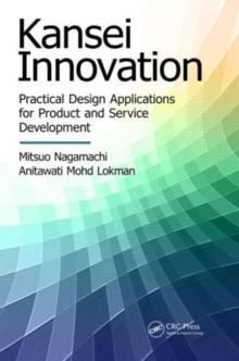 Kansei Innovation : Practical Design Applications for Product and Service Development, Paperback / softback Book