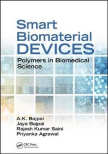 Smart Biomaterial Devices : Polymers in Biomedical Sciences, Hardback Book