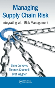 Managing Supply Chain Risk : Integrating with Risk Management, Hardback Book