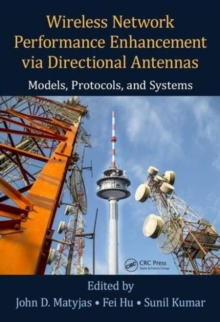 Wireless Network Performance Enhancement via Directional Antennas: Models, Protocols, and Systems, Hardback Book